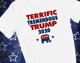 Terrific Tremendous Trump 2020 | Trump T-shirt | Election T-shirt | Election 2020