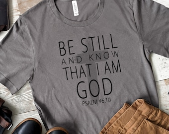 Mens - Be Still And Know That I Am God - Psalm 46:10