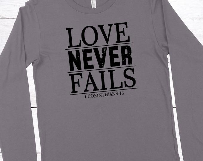 Love Never Fails - 1 Corinthians 13 - Long Sleeve