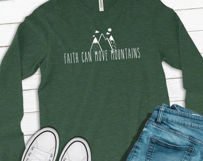 Faith Can Move Mountains - Long Sleeve