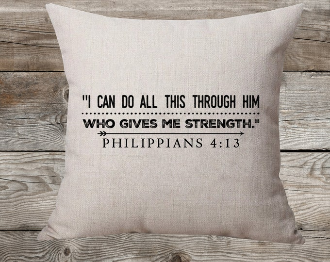I Can Do All This Through Him Who Gives Me Strength - Linen Pillow