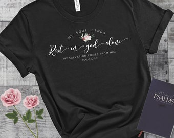My Soul Finds Rest In God Alone Psalm 62:1-2 | Women's T-shirt | Bible Verse Tee | Christian Tee | Gift For Women | Faith T-shirt | Psalm