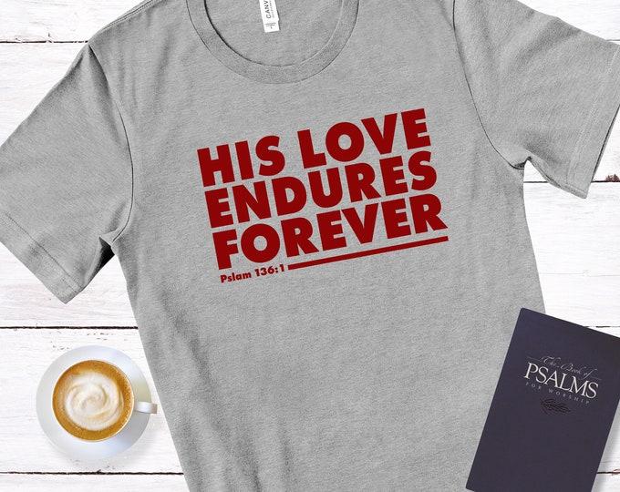 Mens - His Love Endures Forever - Psalm 136:1