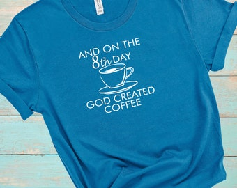 God Created Coffee, National Coffee Day, Coffee Tee, Womens Graphic Tee, Christian Tee, Funny Tshirt, Short Sleeve Tee, Graphic Tee, Women's