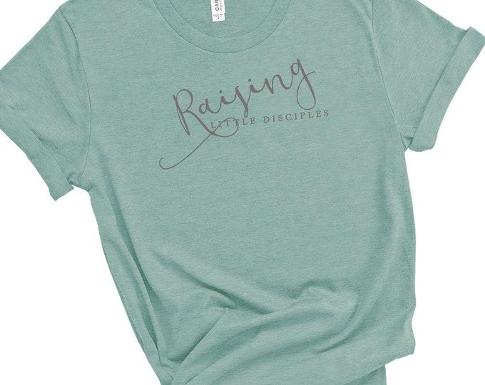 Raising Little Disciples, Women's Short Sleeve Tee, Christian mom t-shirt, Religious mom t-shirt, Faith t-shirt, mom shirt, Gift For Mom