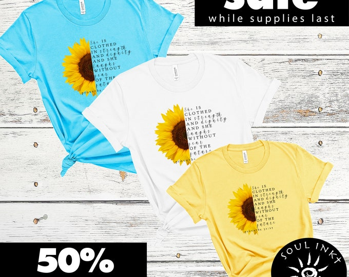 Women's Sunflower Shirt with Proverbs 31:25 Bible Verse, She's Clothed In Strength and Dignity, Christian Women Shirt, Empowering Women