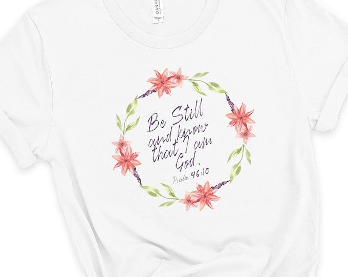 Be Still And Know That I Am God  Psalm 46:10, Short Sleeve Tee, Women's tee, Scripture tee, Bible Verse T-shirt, Christian t-shirt, Gift