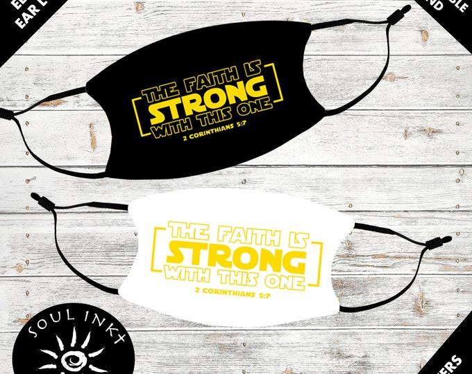 Strong Faith | Adult Face Mask | 2 Corinthians 5:7  | Adjustable Ear Loops | Washable | Reusable Face Mask | Christian Face Mask
