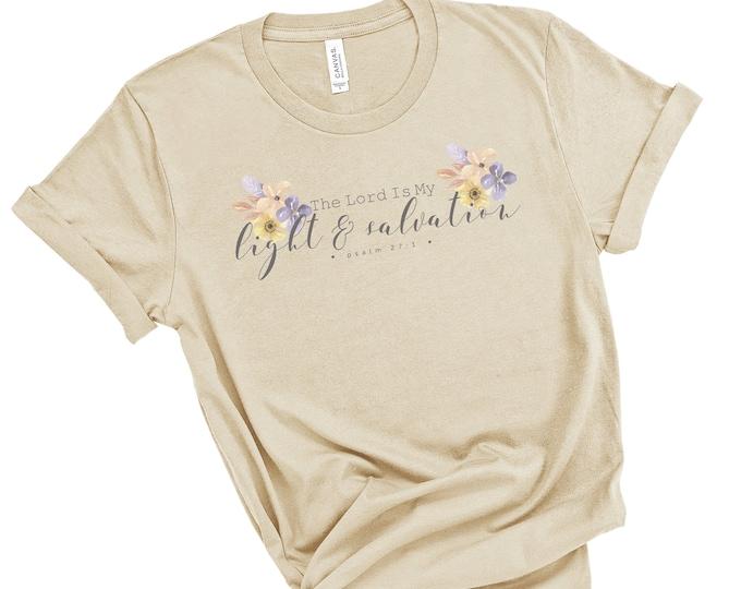 Psalm 27:1, The Lord Is My Light And Salvation, Women's Short Sleeve Tee, Christian t-shirt, Religious t-shirt, Faith t-shirt, Flower Tee