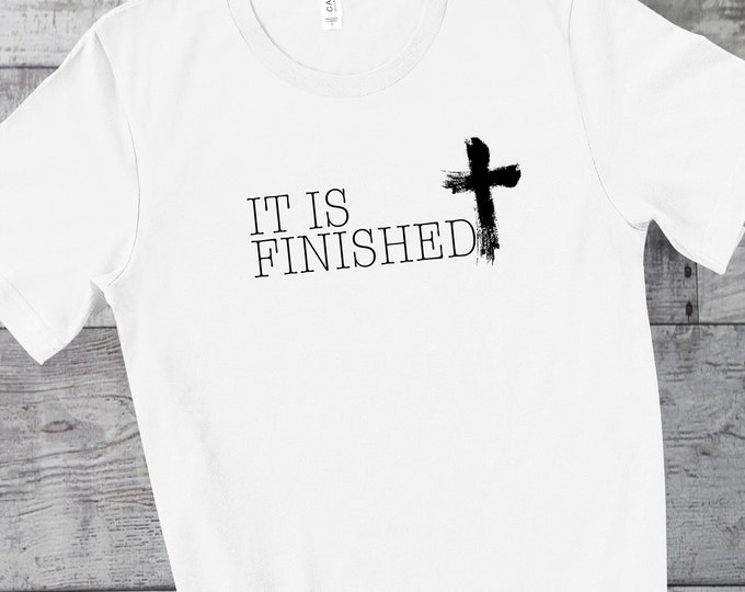 It Is Finished | Men's Short Sleeve Tee | Christian t-shirt | Religious t-shirt | Faith t-shirt | Men's T-shirt | Gifts for Him