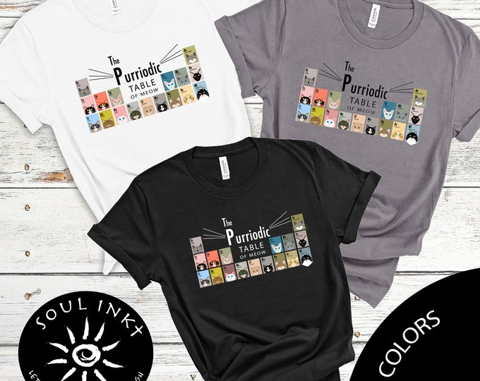 Purriodic Table Shirt | Science Lovers Shirt | Science Shirt | Periodic Table | Cat Lovers Shirt | Animal Lover Shirt | Science Shirt |