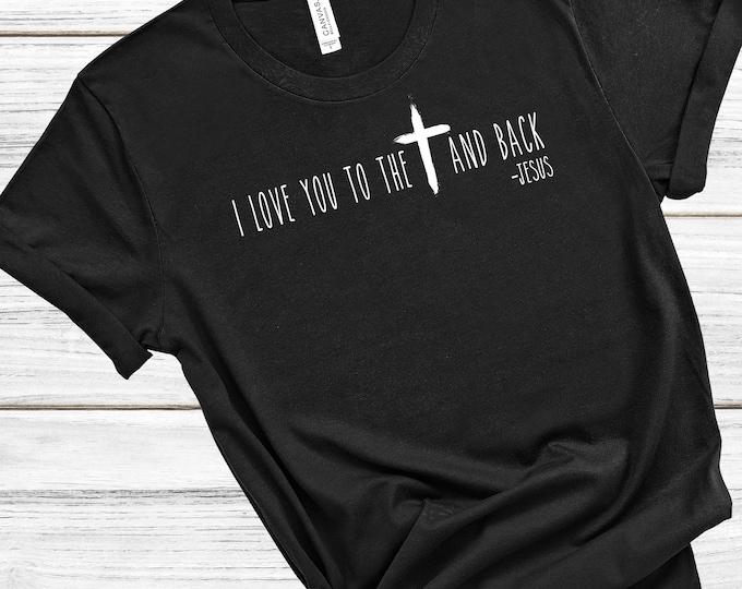 I Love You To The Cross and Back   Women's Short Sleeve Tee   Christian t-shirt   Religious t-shirt   Faith t-shirt