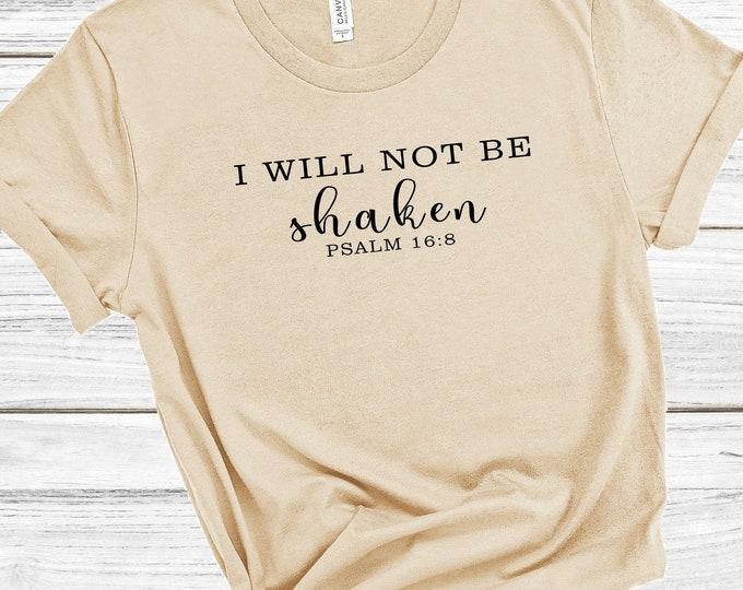 Psalm 16:8   I Will Not Be Shaken    Women's Short Sleeve Tee   Christian t-shirt   Religious t-shirt   Faith t-shirt   Bible Verse T-shirt