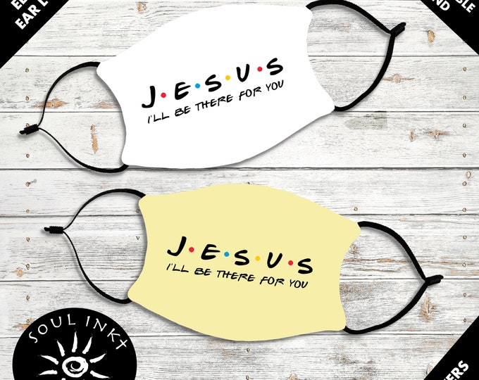 Jesus Friends Inspirational Christian Face Mask.  Washable And Breathable With Adjustable Ear Loops.  Wear Your Faith!
