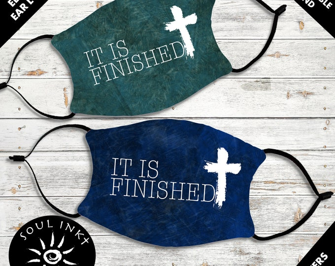 It Is Finished Face Mask | Adjustable Ear Loops | Christian Mask | Washable | Breathable Face Mask | Reusable Face Mask | Adult Face Mask