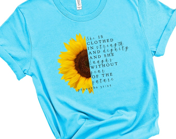 Proverbs 31:25 Strength and Dignity | Women's Short Sleeve Tee | Christian tee | Faith tee | Sunflower Shirt | Bible Verse tee | Gift