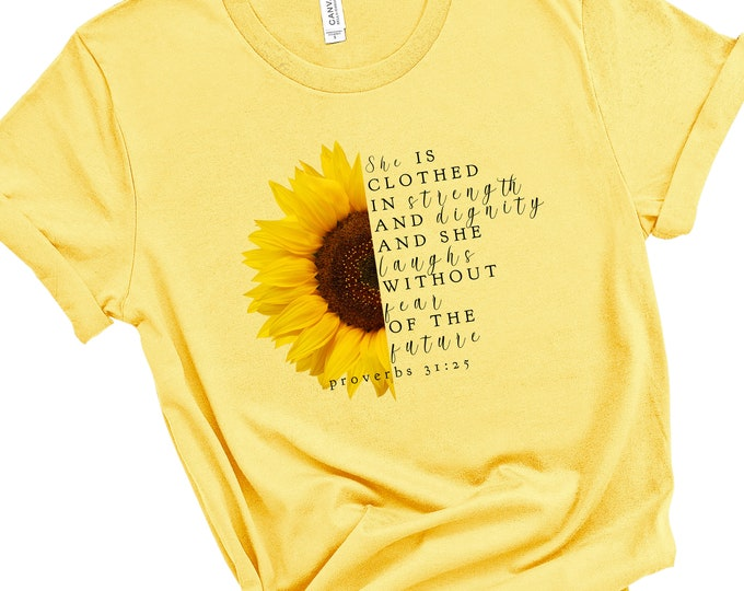 Proverbs 31:25 Strength and Dignity | Women's Short Sleeve Tee | Christian tee | Faith tee | Yellow Sunflower Shirt | Bible Verse tee | Gift