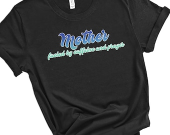 Mother Fueled By Caffeine And Prayer   Women's Short Sleeve Tee   Christian mom t-shirt   Religious mom t-shirt   Faith mom  t-shirt