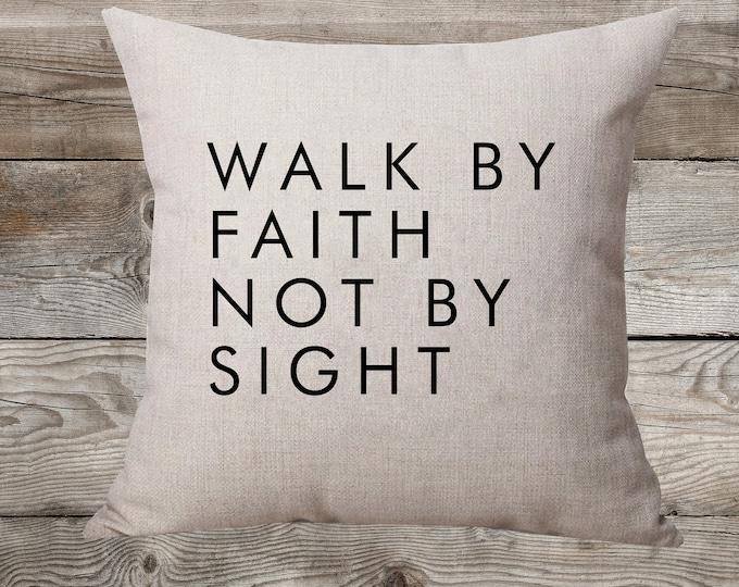 Walk By Faith Not By Sight - Linen Pillow
