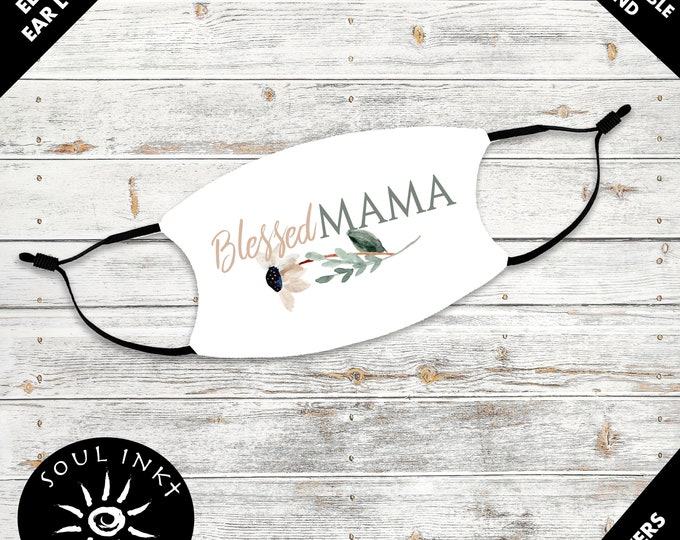 Blessed Mama Face Mask | Adjustable Ear Loops | Washable Face Mask | Face Mask For Mom | Breathable Face Mask | Reusable | Adult Face Mask