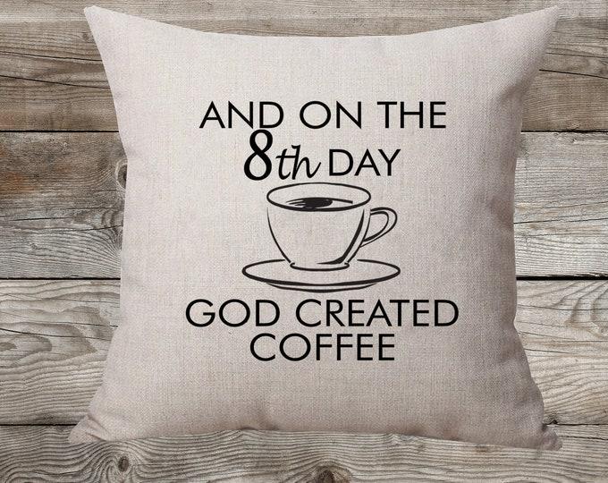 God Created Coffee - Linen Pillow