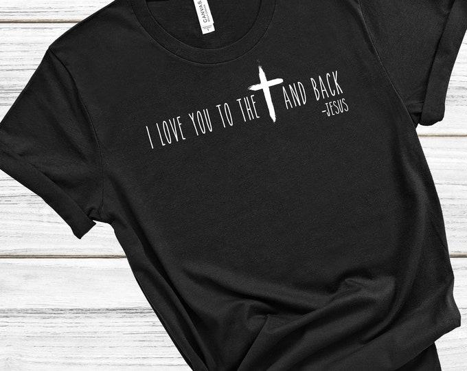 I Love You To The Cross and Back | Women's Short Sleeve Tee | Christian t-shirt | Religious t-shirt | Faith t-shirt