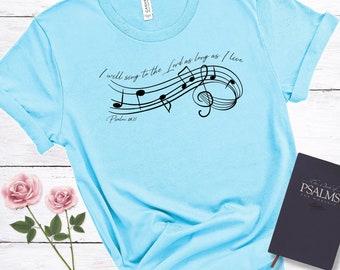 I Will Sing To The Lord  Psalm 104:33 | Women's T-shirt | Scripture Tee | Bible Verse Tee| Music T-shirt | Christian Tee | Worship | Music