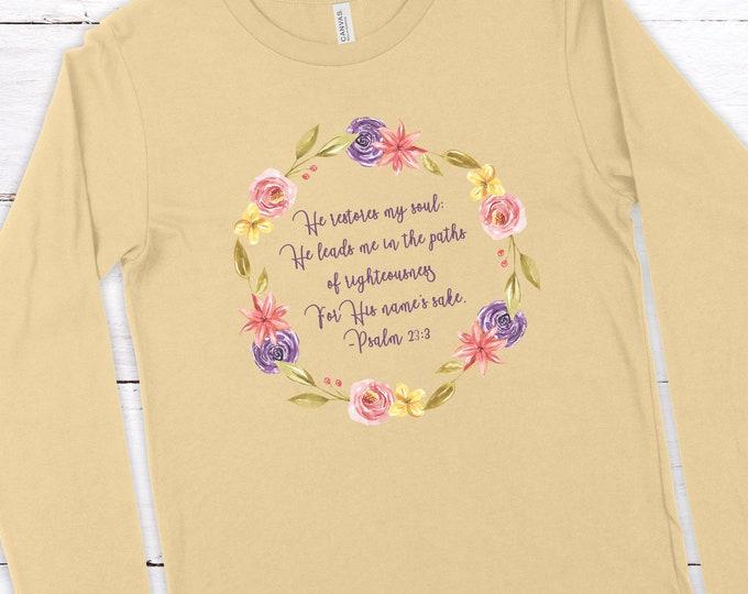 Womens Long Sleeve - He Restores My Soul - Psalm 23:3