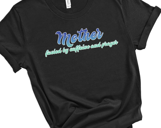 Mother Fueled By Caffeine And Prayer | Women's Short Sleeve Tee | Christian mom t-shirt | Religious mom t-shirt | Faith mom  t-shirt