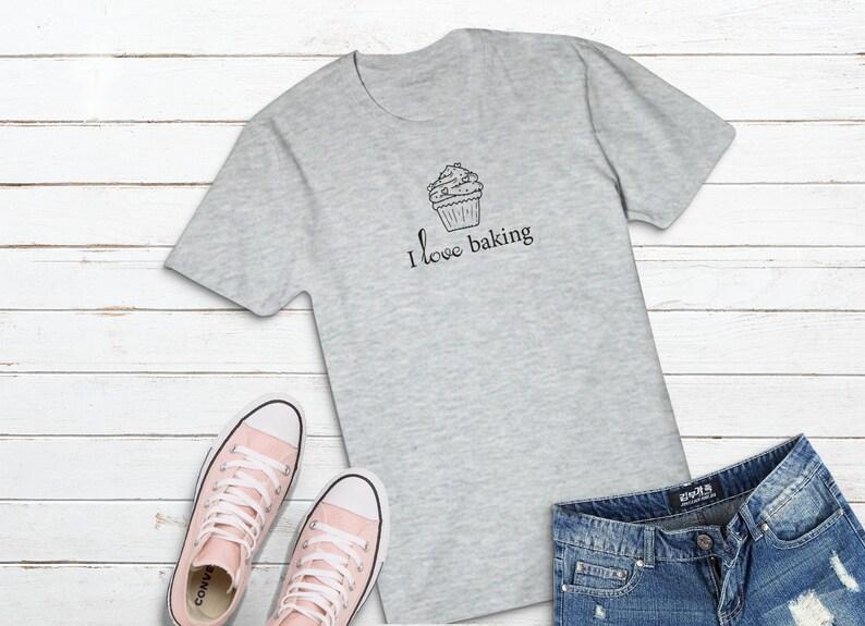 I Love Baking Shirt Cake Shirt Candy T Shirt Cute Shirt Sweet Shirt Basic T Shirt Pastry Cook Shirt Gift Cakes Lover Gift Pastry chef gift