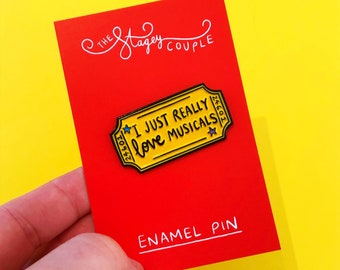 I just really love musicals enamel pin