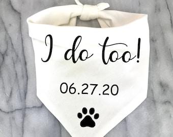 Personalized Wedding Dog Bandana, I Do Too, Engagement Dog Gift, Custom White Dog Scarf, Dog Wedding Outfit