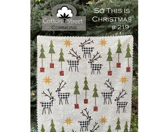 So This is Christmas Quilt Sewing Pattern - PAPER PATTERN - Designed by Cotton Street Commons