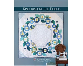Ring Around the Posies Quilt Pattern - PAPER PATTERN - By Robin Pickens