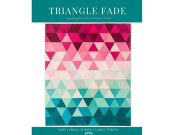 Triangle Fade Quilt Pattern - PAPER PATTERN - Designed by Lo & Behold Stitchery
