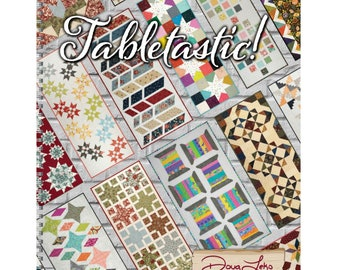 Tabletastic Table Runner and Topper Quilt Pattern Book - 20 SEWING PROJECTS - Designed by Doug Leko