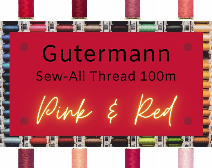 Gutermann Sew-All Thread 100m - Pink & Red Thread - Choose Your Own Color