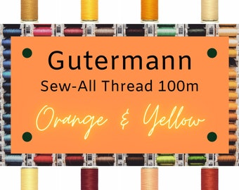 Gutermann Sew-All Thread 100m - Orange and Yellow Thread - Choose Your Own Color
