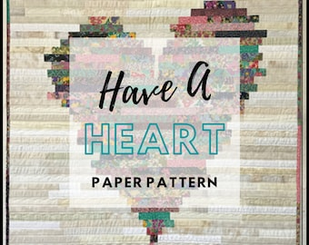Have a Heart Quilt Pattern by J Michelle Watts - PAPER PATTERN - Perfect for Jelly Rolls and Rollie Pollies