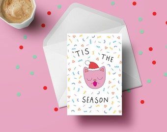 Tis The Season Greeting Card - sustainable FSC paper, unique quirky fun artwork limited edition, silly season cartoon cat christmas card