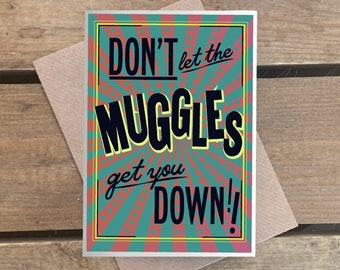 Harry Potter - Don't let the muggles get you down - A6 Greeting card