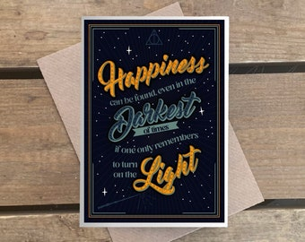 Harry Potter - Happiness can be found even in the darkest of times - A6 Greeting card