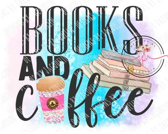 coffee and books, read, caffine, png digital, sublimation, printable art