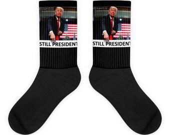 Still Your President, Trump 2020, Funny Custom Socks