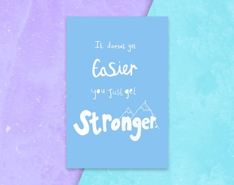 """You Get Stronger, Positivity Art Print, Body Positive, Quote wall art, Motivational, Home Decor, 6X4"""" illustration, typography art print"""