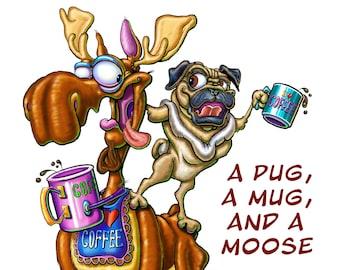 A Pug, A Mug, And A Moose