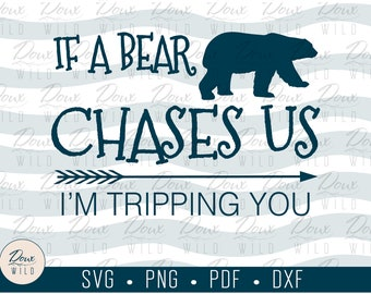 If a Bear Chases Us, I'm Tripping You svg relax hike woods camping sign print vinyl design cut files DIGITAL DOWNLOAD ONLY vector png dxf