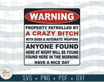 Warning: Crazy Bitch Sign svg funny home decor frame outdoor parties print vinyl cut files bathroom printable DOWNLOAD ONLY vector png dxf