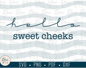 Hello Sweet Cheeks Sign svg funny home decor butts frame picture print vinyl cut files bathroom printable DOWNLOAD ONLY vector png dxf