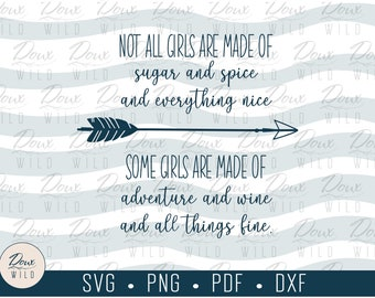 Not all Girls are Sugar and Spice svg wine funny sarcasm fun sign print vinyl design cut files DIGITAL DOWNLOAD ONLY vector png dxf